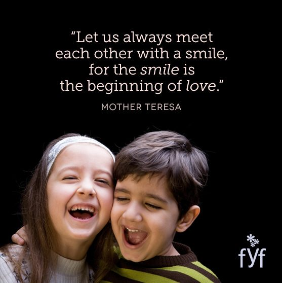 Let us always meet each other with a smile, for the smile is the beginning of love.