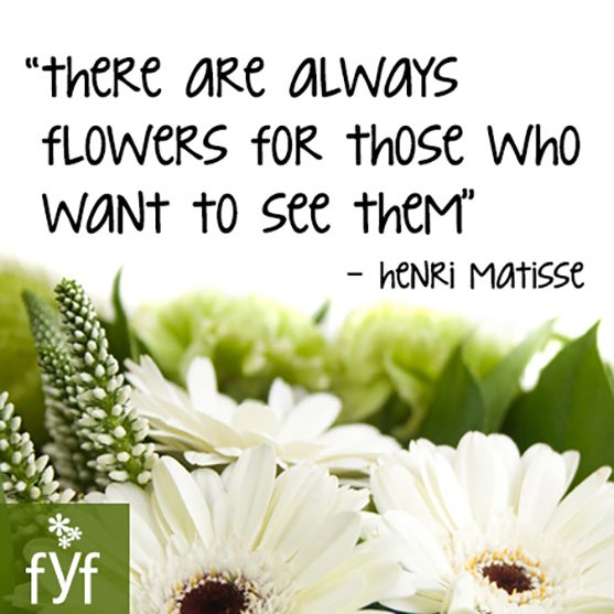 There are always flowers for those who want to see them.