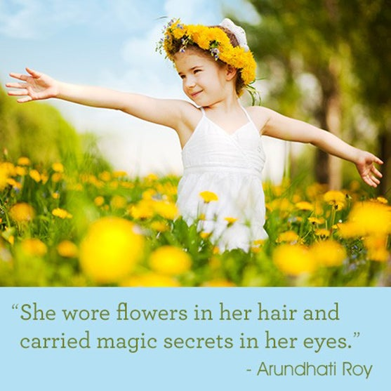 She wore flowers in her hair and carried magic secrets in her eyes.